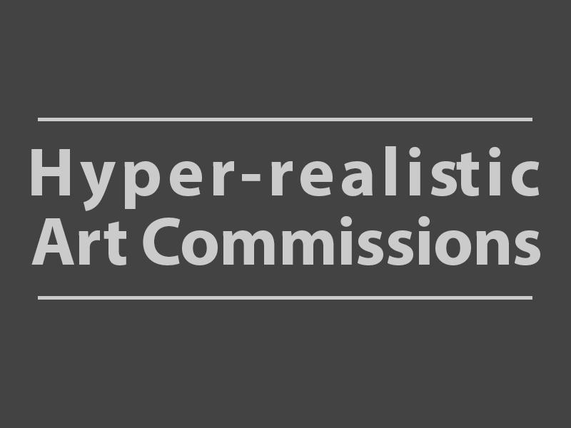 Hyper-Realistic Art Commissions