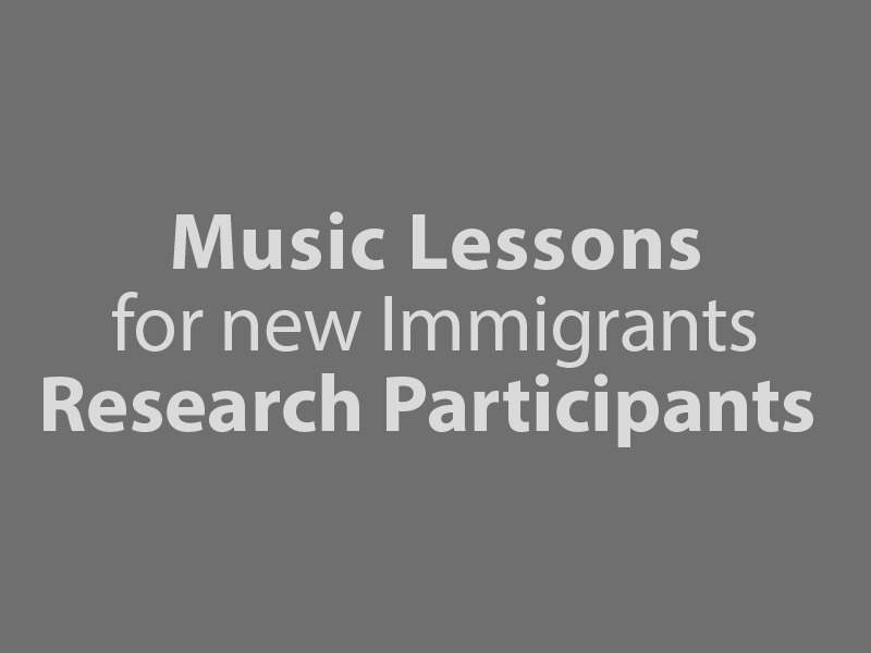 Music Lessons for new Immigrants –Research Participants needed