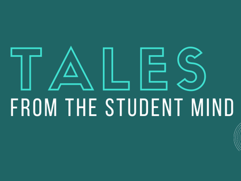 A graphic for Tales From the Student Mind