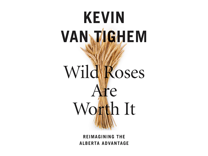 The cover of Kevin Van Tighem in Conversation with Evan Osenton's Wild Roses Are Worth It