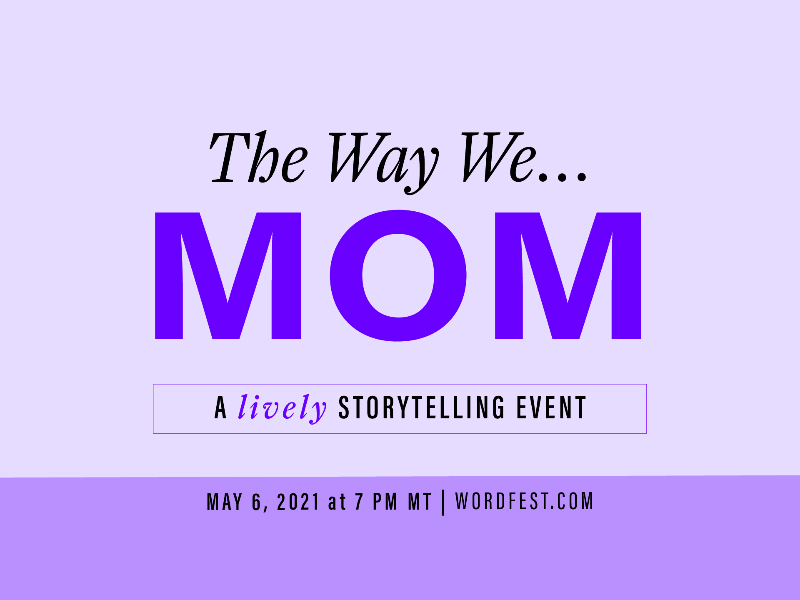 A graphic for Wordfest's The Way We Mom