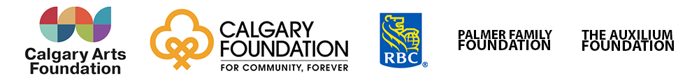 Calgary Arts Foundation, Calgary Foundation, individual donors, RBC, the Auxilium Foundation, and the Palmer Family Foundation.