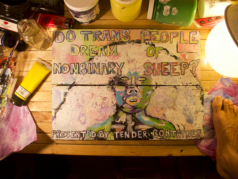 A piece of art that says, Do Trans People Dream of Nonbinary Sheep? Presented by Tender Container