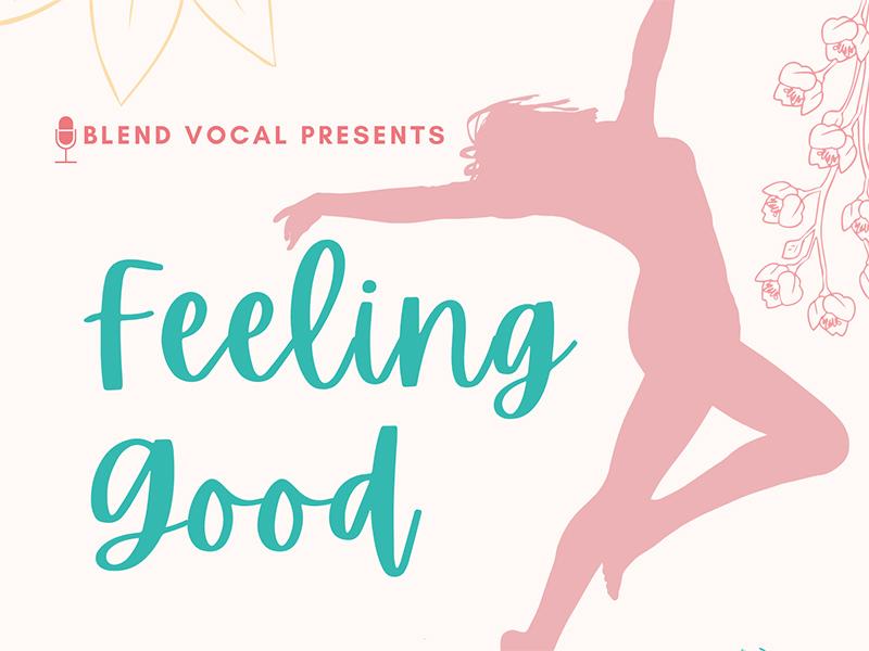 A poster for Blend Vocal's Feeling Good concert