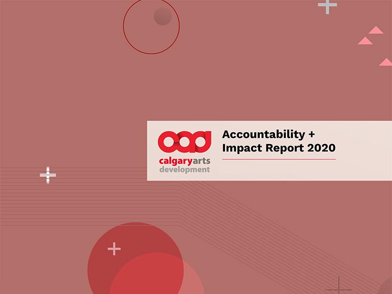 Calgary Arts Development's Accountability + Impact Report 2020 cover