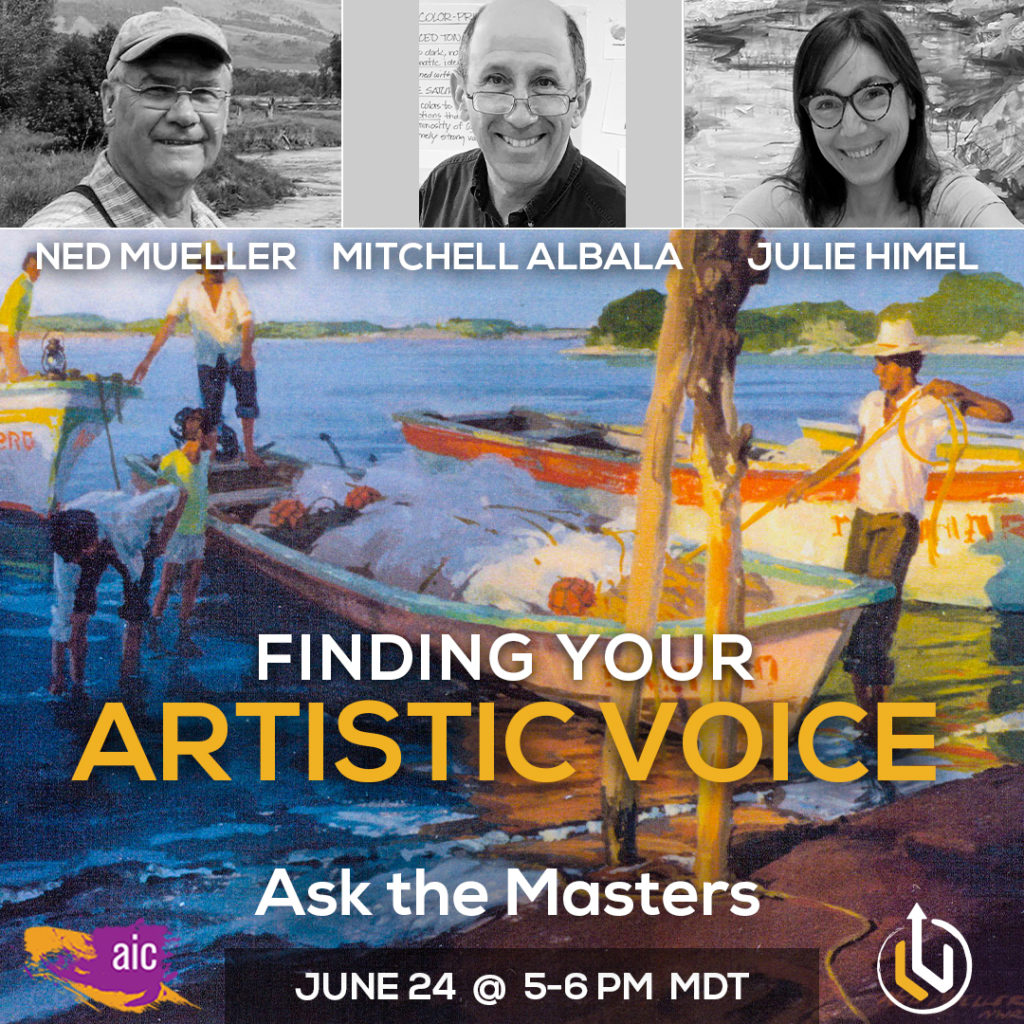 Finding Your Artistic Voice - Ask the Masters, June 24, 2021, 5:00-6:00pm