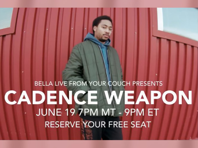 A graphic for Bella Live From Your Couch Presents: Cadence Weapon