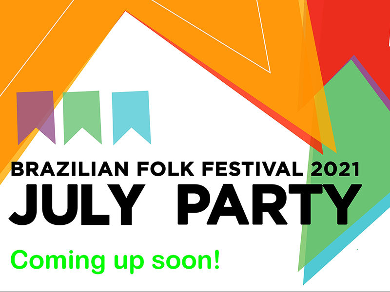 A graphic for the Brazilian Folk Festival 2021 July Party