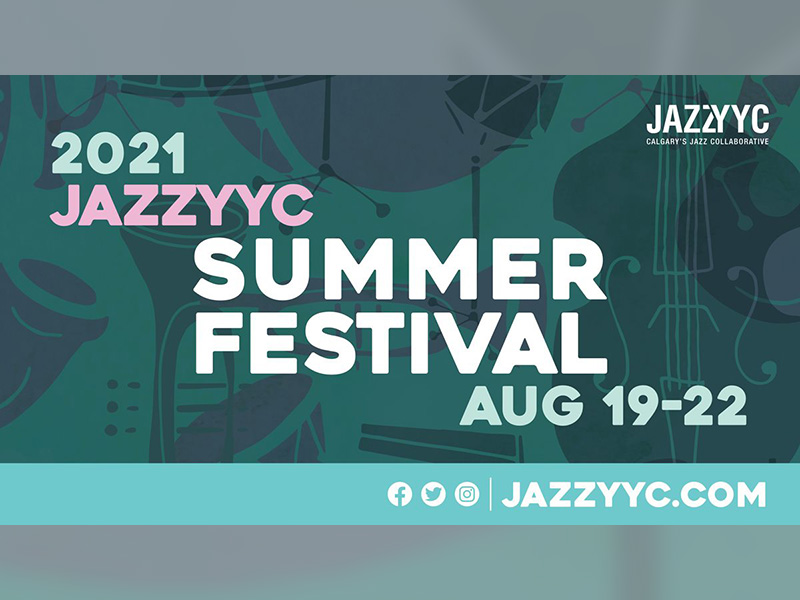 A graphic for the 2021 JazzYYC Summer Festival