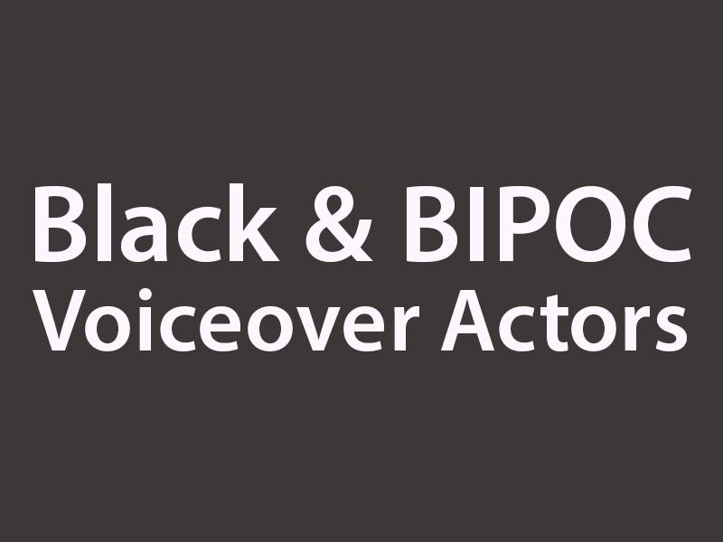 Black & BIPOC Voiceover Actors