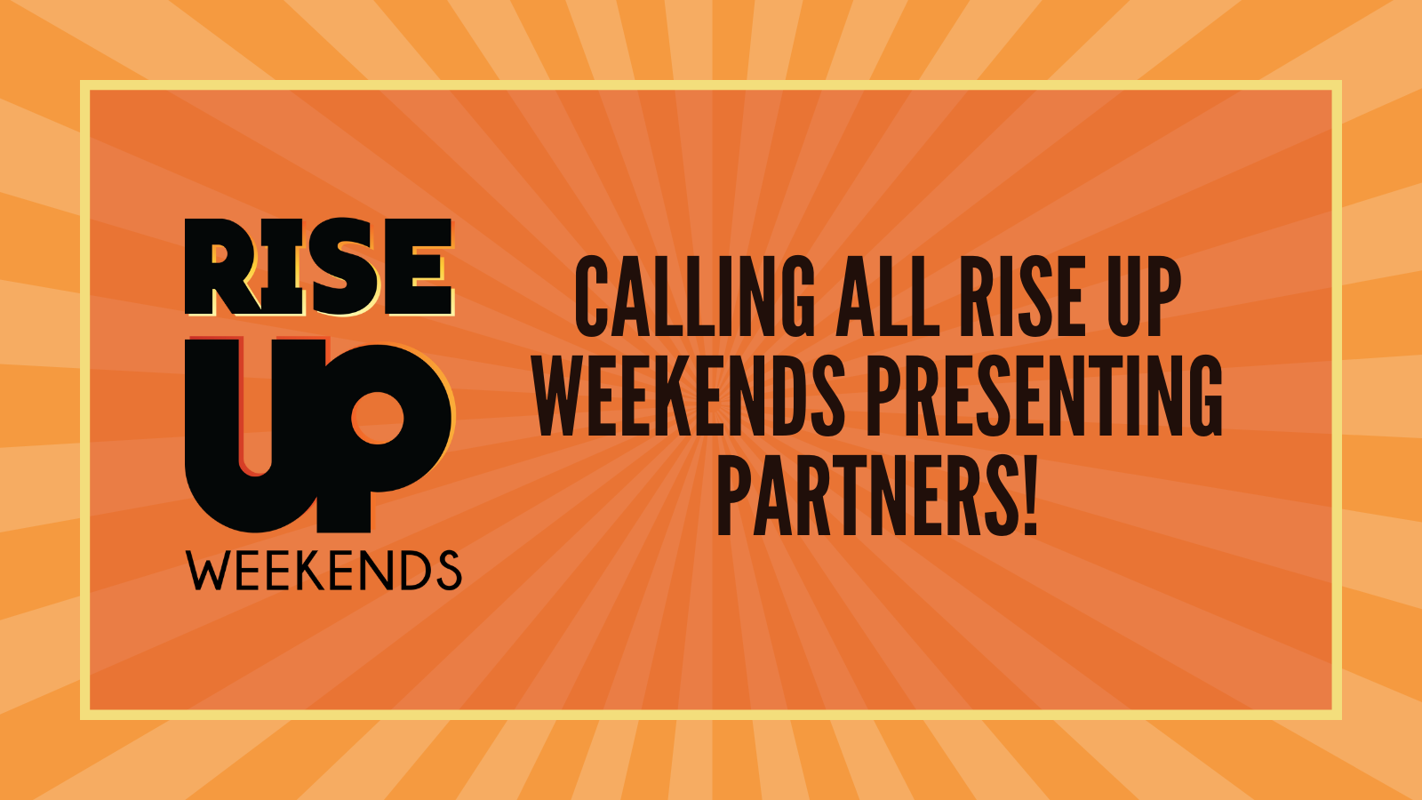 RISE UP Weekends graphic. Calling all RISE UP Weekends presenting partners!