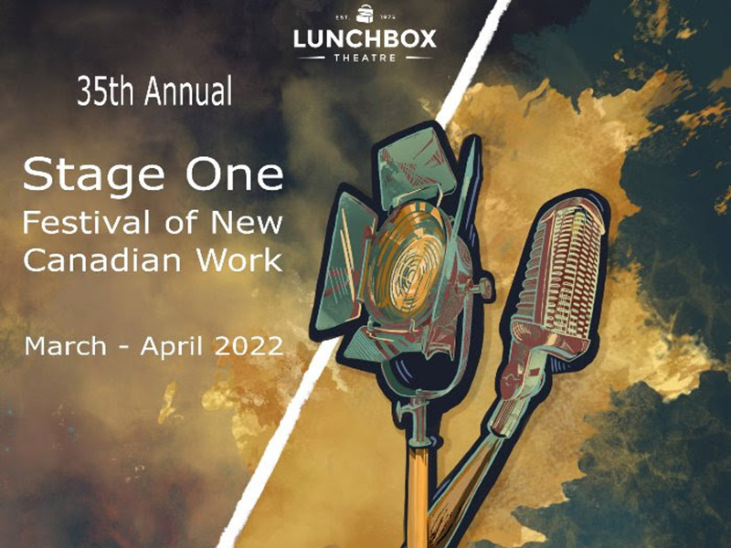 A poster for the 2022 Stage One Festival of New Canadian Work at Lunchbox Theatre